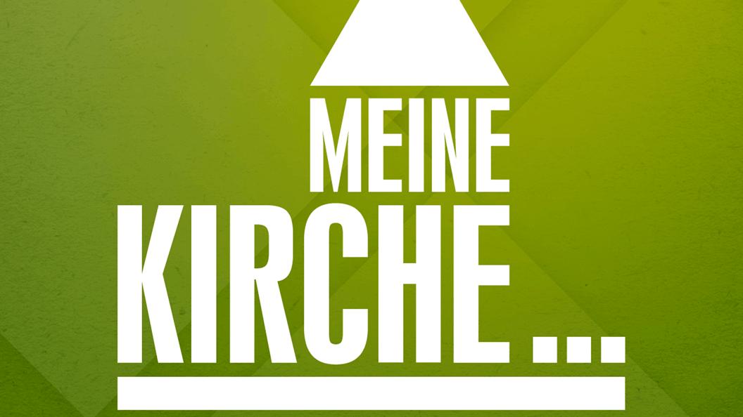 Predigtserie Header image Meine Kirche ... (2015)