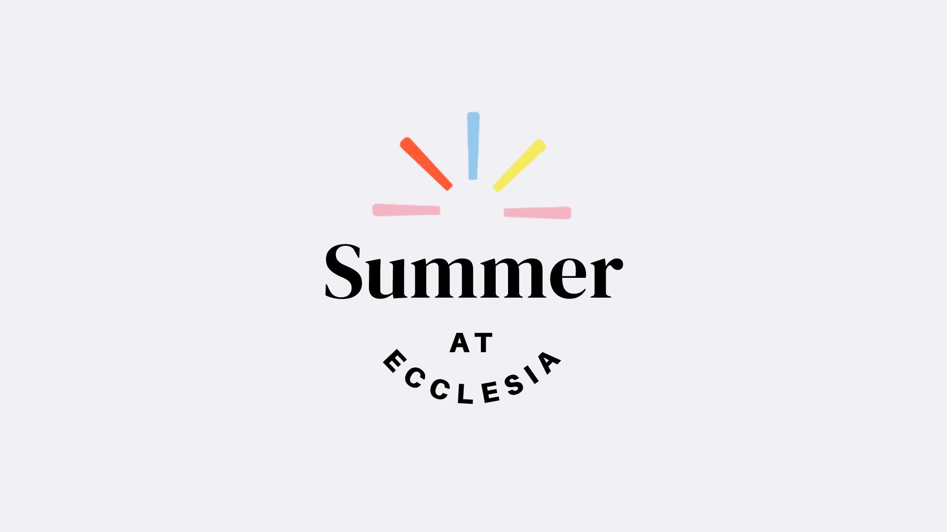 Summer at Ecclesia