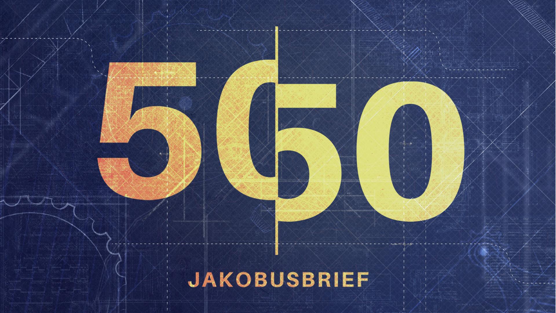 50 / 50 (Jakobusbrief)