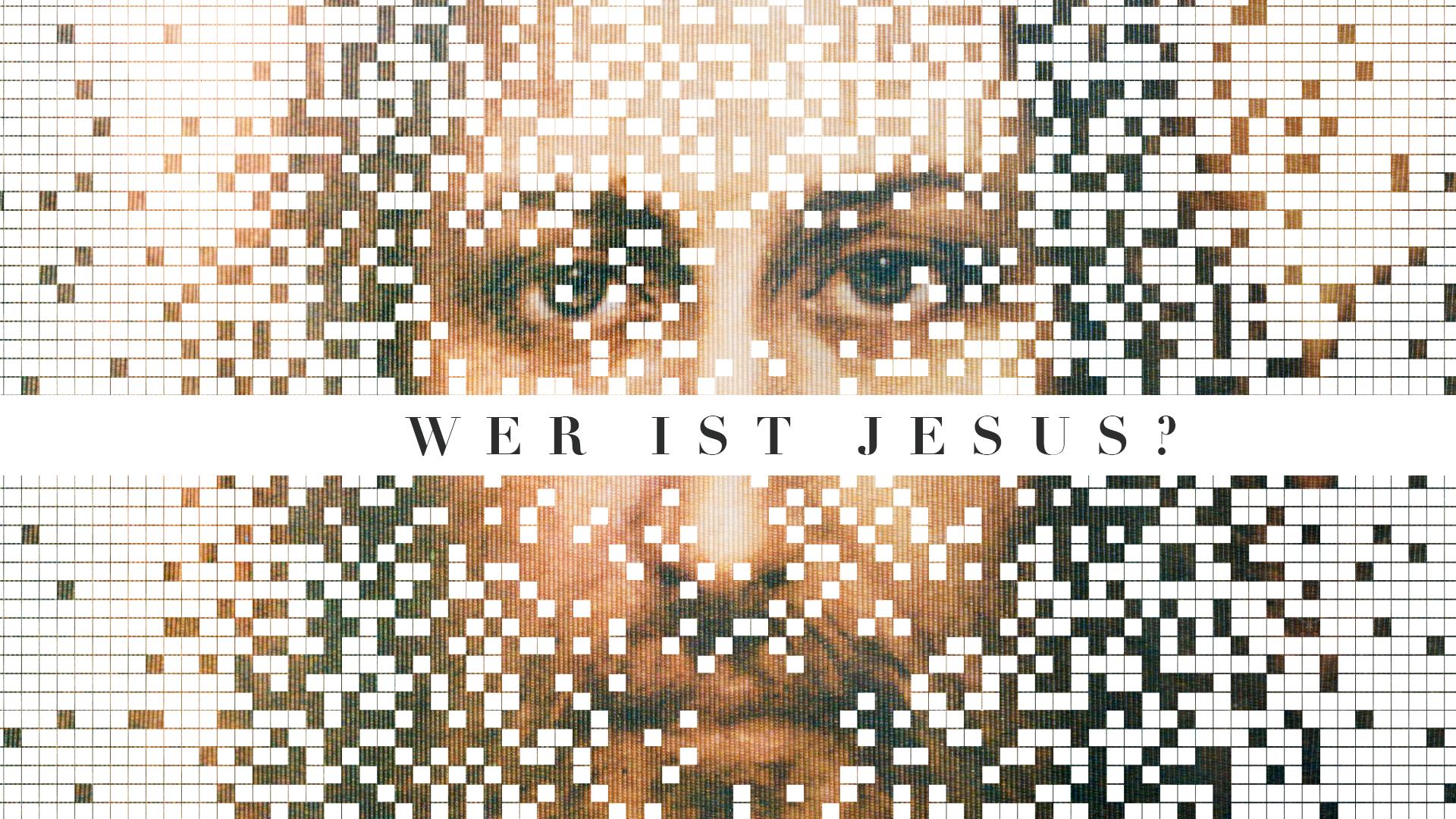 Wer ist Jesus?